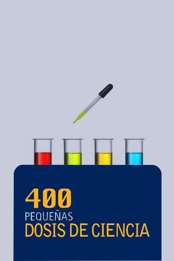 400 Pequeñas Dosis de Ciencia