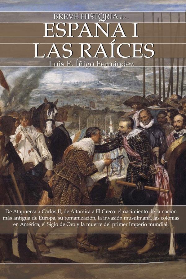 Breve Historia De Espa U00f1a I  Las Ra U00edces
