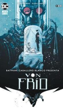 Comic completo BATMAN: CABALLERO BLANCO PRESENTA VON FREEZE